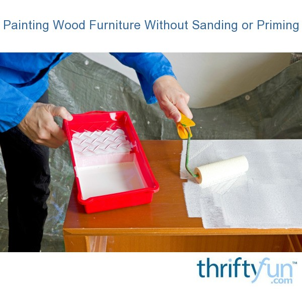 painting wood furniture without sanding or priming