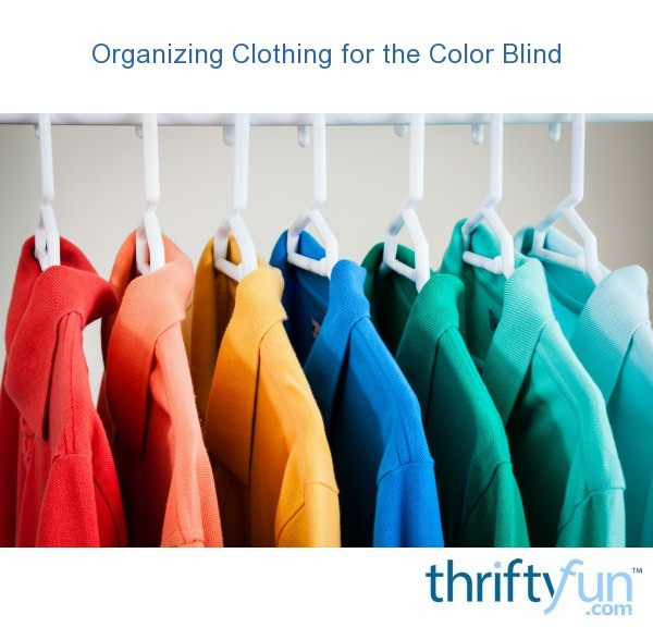 organizing clothing for the color blind