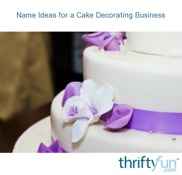 Cake Decorating Things Name : Name Ideas for a Cake Decorating Business ThriftyFun