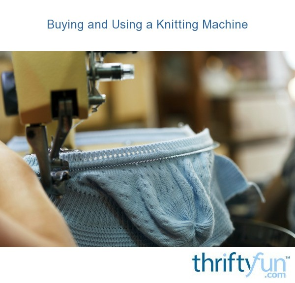 Ultimate Knitting Quiz : Buying and using a knitting machine thriftyfun