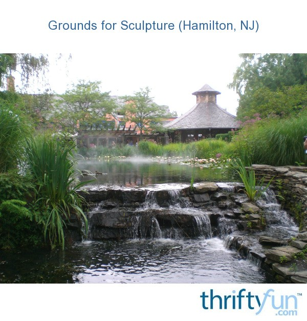 Grounds For Sculpture Hamilton Nj Thriftyfun