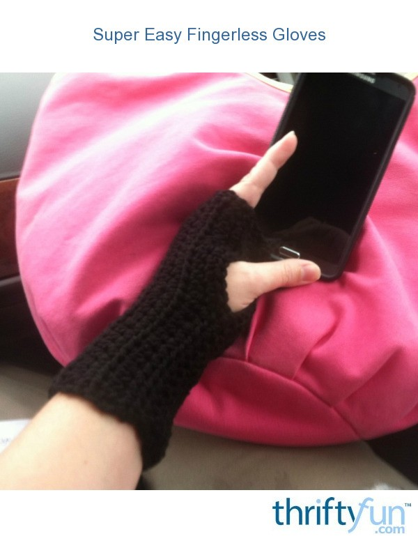 Super Easy Fingerless Gloves Knitting Pattern : Super Easy Fingerless Gloves ThriftyFun