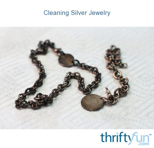 Silver Jewelry Left In Cleaner Too Long Thriftyfun