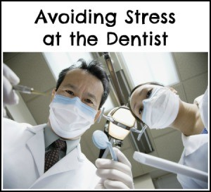 Avoiding Stress at the Dentist