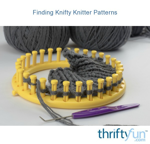 Easy Loom Knitting Instructions : Finding knifty knitter patterns thriftyfun