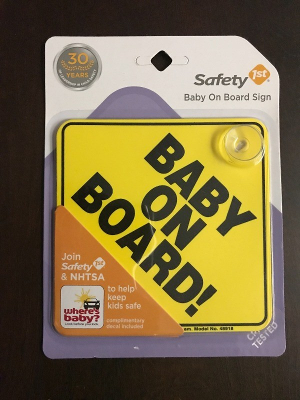 "A sign for your car that reads ""Baby on Board!"""