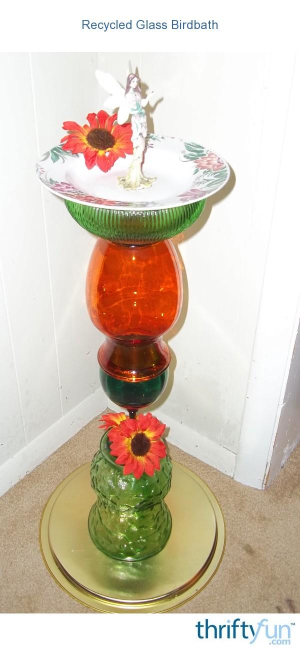 Recycled Glass Birdbath Thriftyfun