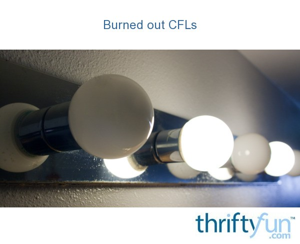 Compact Fluorescent Lightbulbs Cfl Burning Out Quickly