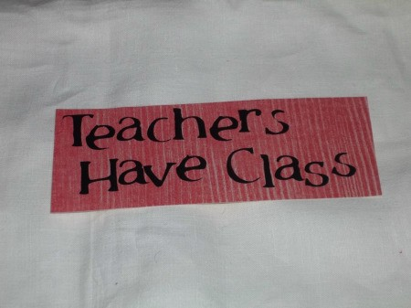 Teachers Have Class written on Red paper