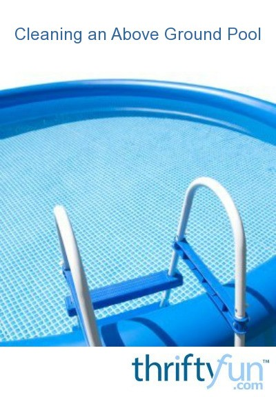 Cleaning An Above Ground Pool Thriftyfun