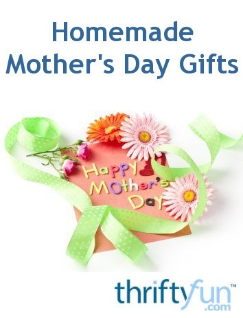 Homemade Mother S Day Gifts Thriftyfun