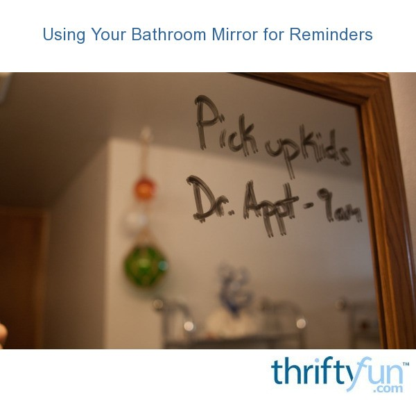 Bathroom Mirror For Reminders