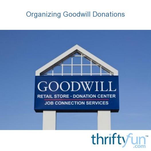 Organizing Goodwill Donations | ThriftyFun