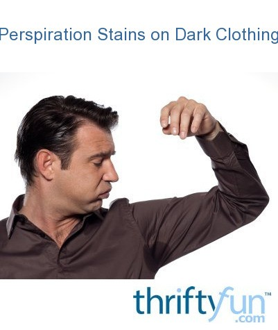 Removing Underarm Sweat Stains From Clothing Thriftyfun