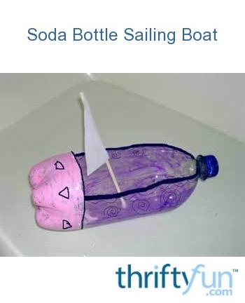 Soda Bottle Sailing Boat Thriftyfun
