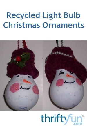 - Recycled Light Bulb Christmas Ornaments ThriftyFun