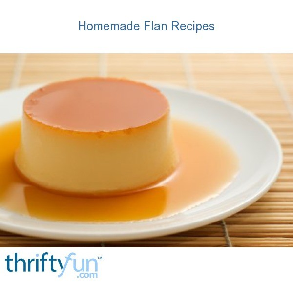 Homemade Flan Recipes Thriftyfun