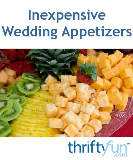Very Low Budget Wedding: Inexpensive Wedding Appetizers