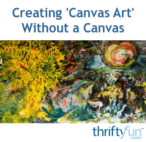 creating canvas art.  Creating Canvas Art Without a ThriftyFun