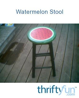 Watermelon Stool Thriftyfun