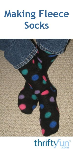 Making Fleece Socks | ThriftyFun