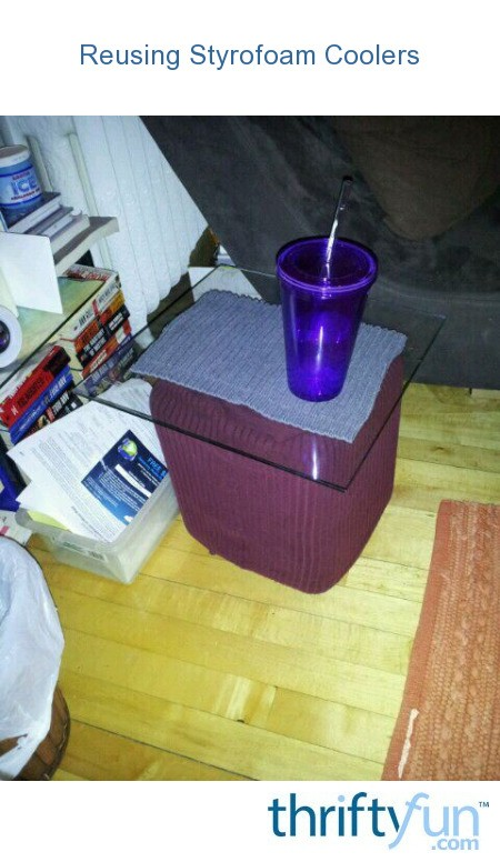 Reusing Styrofoam Coolers Thriftyfun