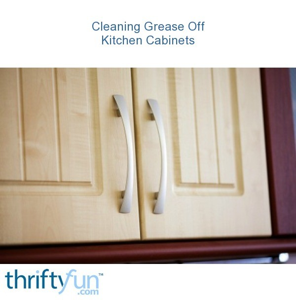 Cleaning Grease From Kitchen Cabinets ThriftyFun - How to clean grease off kitchen cabinets