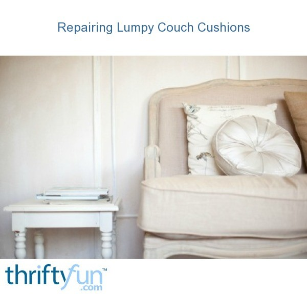 Excellent Repairing Lumpy Couch Cushions Thriftyfun Cjindustries Chair Design For Home Cjindustriesco