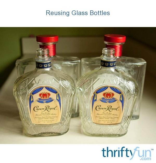 Reusing Glass Bottles Thriftyfun