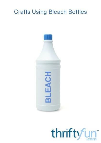 Crafts Using Bleach Bottles   ThriftyFun