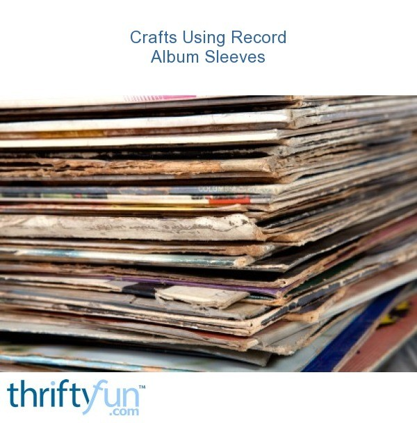 Crafts using record album sleeves thriftyfun for Vinyl records arts and crafts