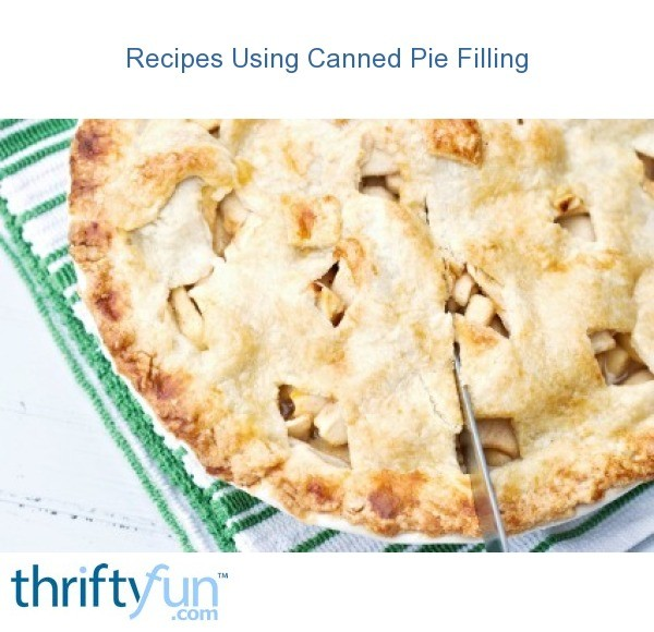 Recipes Using Canned Pie Filling Thriftyfun