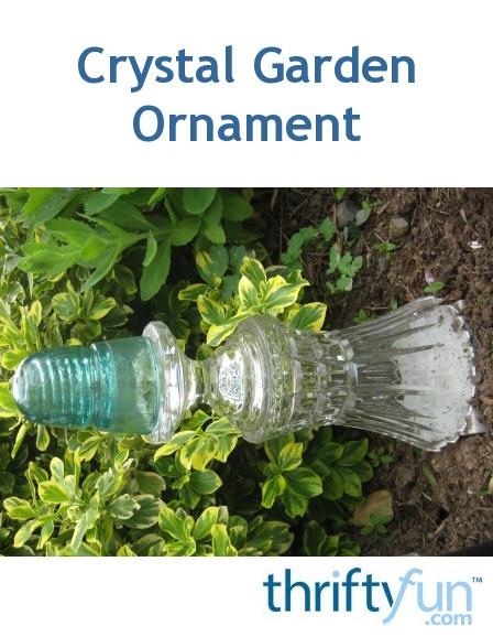 Crystal Garden Ornament Thriftyfun