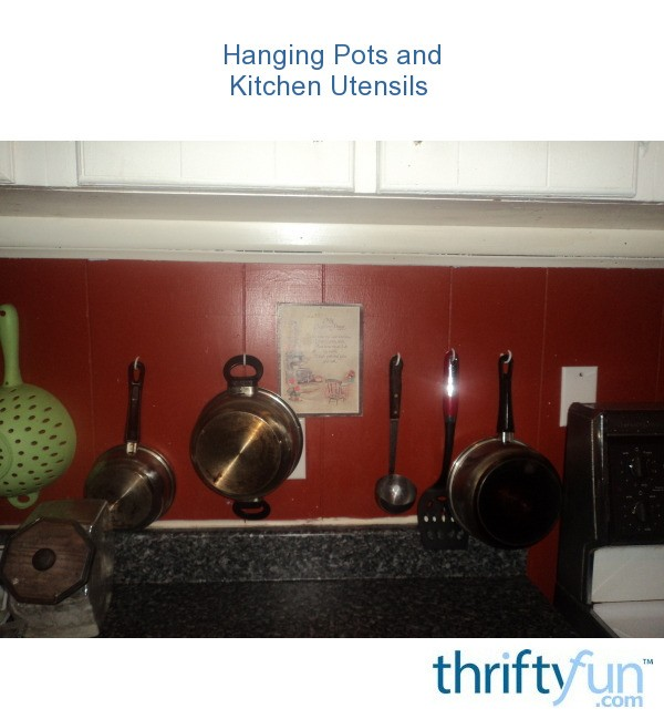 Hanging Pots And Kitchen Utensils Thriftyfun