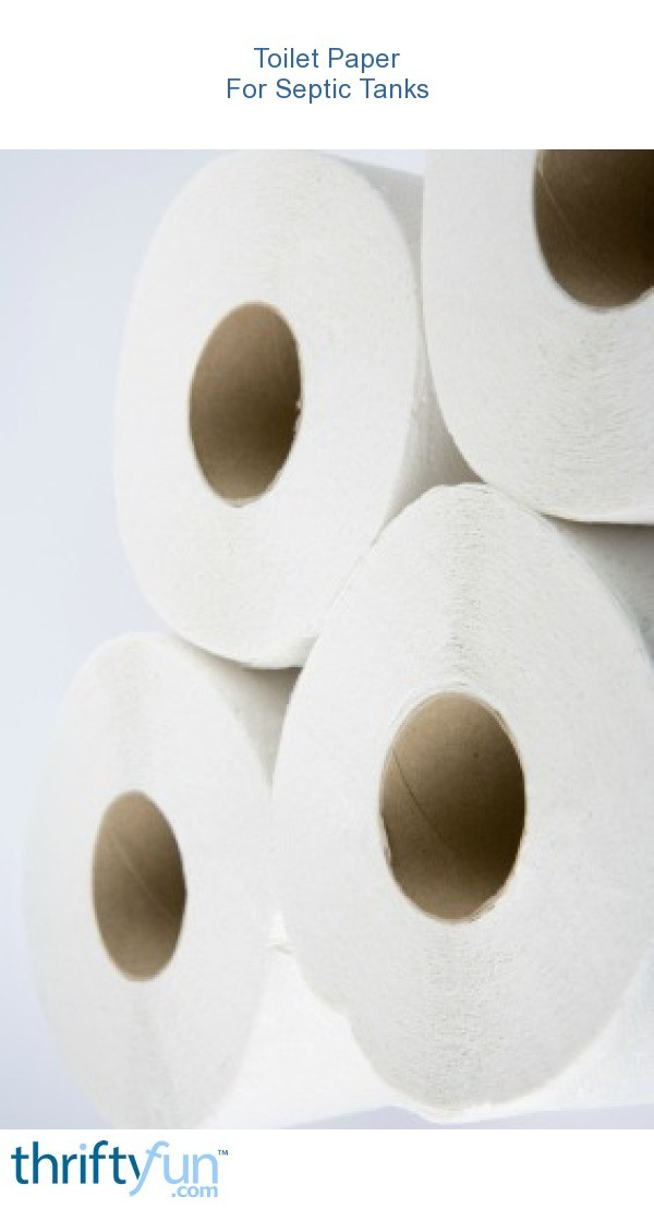 Toilet Paper Advice For Septic Tanks Thriftyfun
