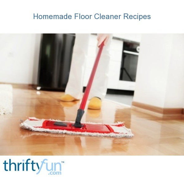 Homemade Floor Cleaner Recipes Thriftyfun