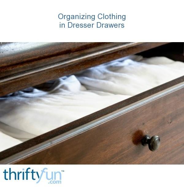Organizing Clothing In Dresser Drawers Thriftyfun