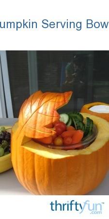 Pumpkin Serving Bowls Thriftyfun