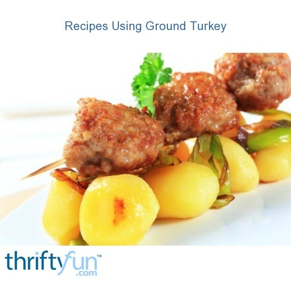 Recipes Using Ground Turkey