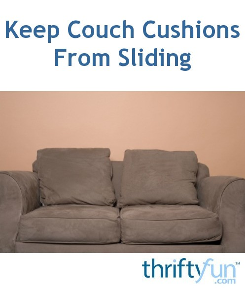 Brilliant Keeping Couch Cushions From Sliding Thriftyfun Creativecarmelina Interior Chair Design Creativecarmelinacom