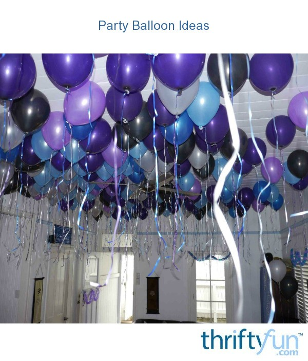 Party Balloon Ideas Thriftyfun