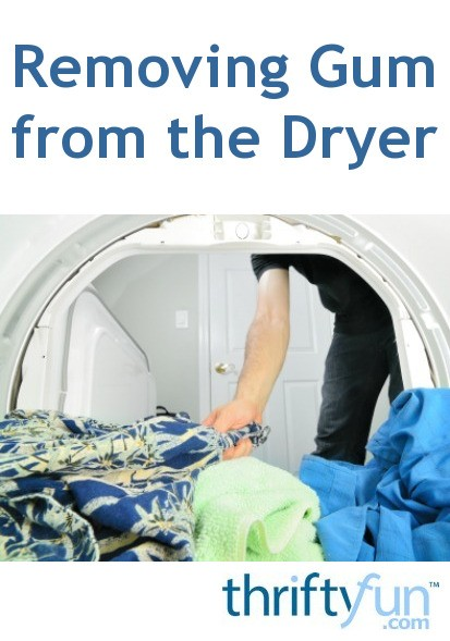 Removing Gum From The Dryer