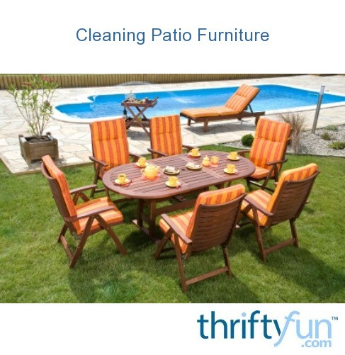 cleaning patio furniture thriftyfun