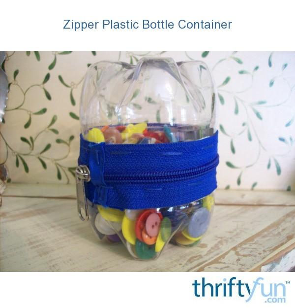 Zipper Plastic Bottle Container Thriftyfun
