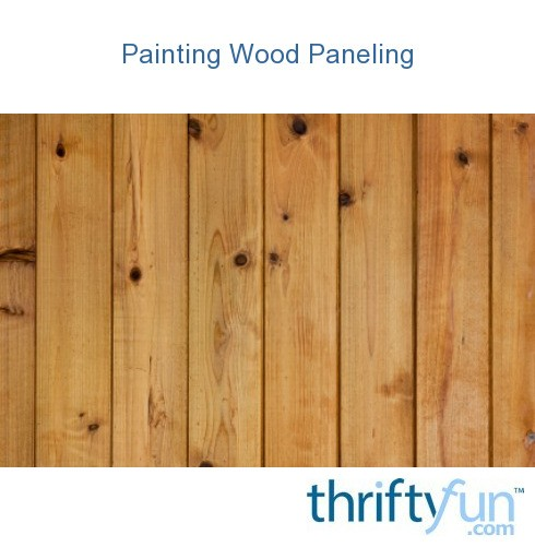 Painting Wood Paneling Thriftyfun
