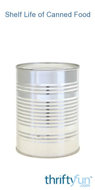 Shelf Life Of Canned Food Thriftyfun