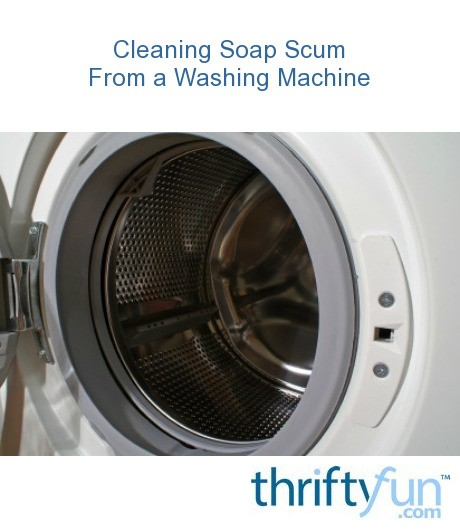 Best Top Loading Washing Machine >> Cleaning Soap Scum Out of a Washing Machine | ThriftyFun