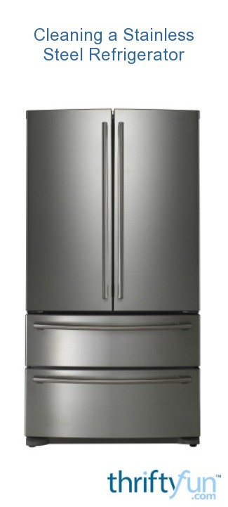 Cleaning A Stainless Steel Refrigerator