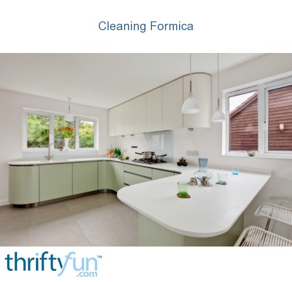 Cleaning Formica Thriftyfun