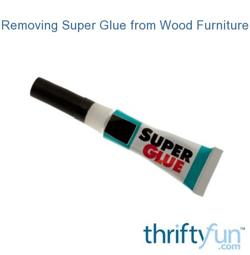 removing super glue from wood furniture thriftyfun. Black Bedroom Furniture Sets. Home Design Ideas